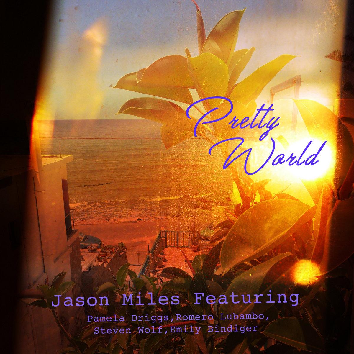 Pretty World- Jason Miles