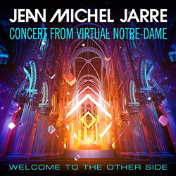 """Jean Michel Jarre's """"Concert From Virtual Notre Dame – Welcome to the Other Side"""""""