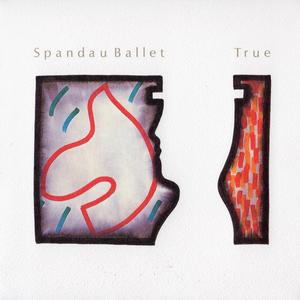 """""""True"""" by Spandau Ballet"""
